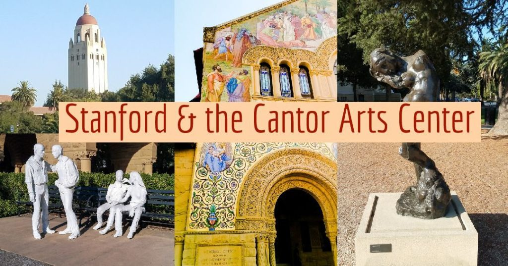 Stanford and The Cantor Arts Center