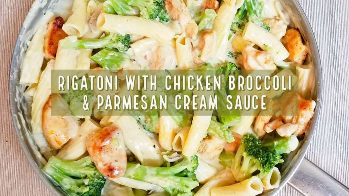 Rigatoni with Chicken, Broccoli and Parmesan Cream Sauce