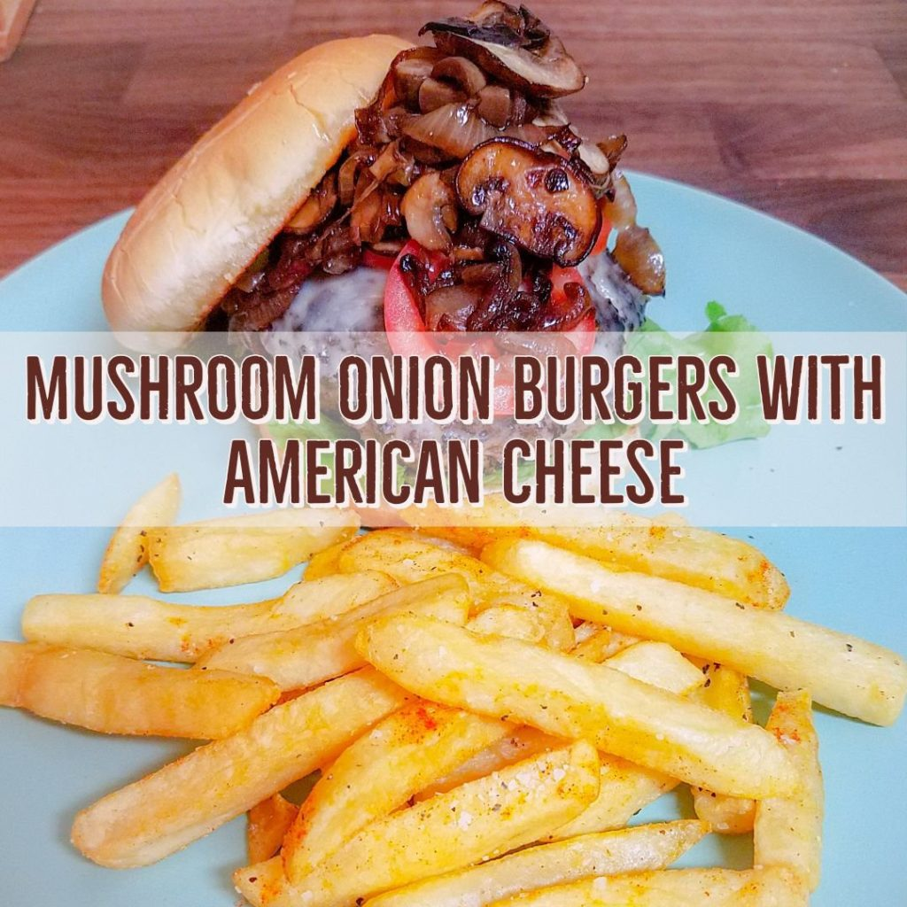 Mushroom Onion Burgers with American Cheese