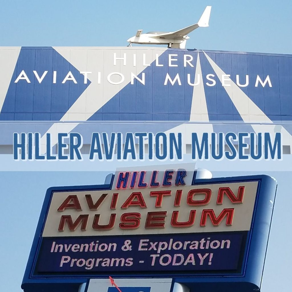 Hiller Aviation Museum!