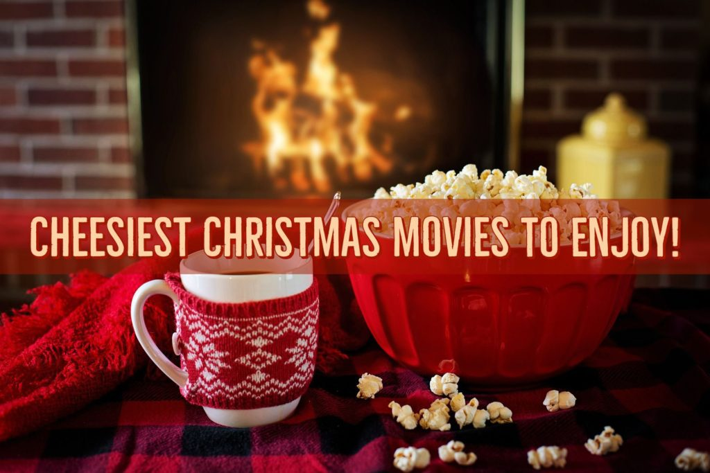 Cheesiest Christmas Movies to Enjoy!