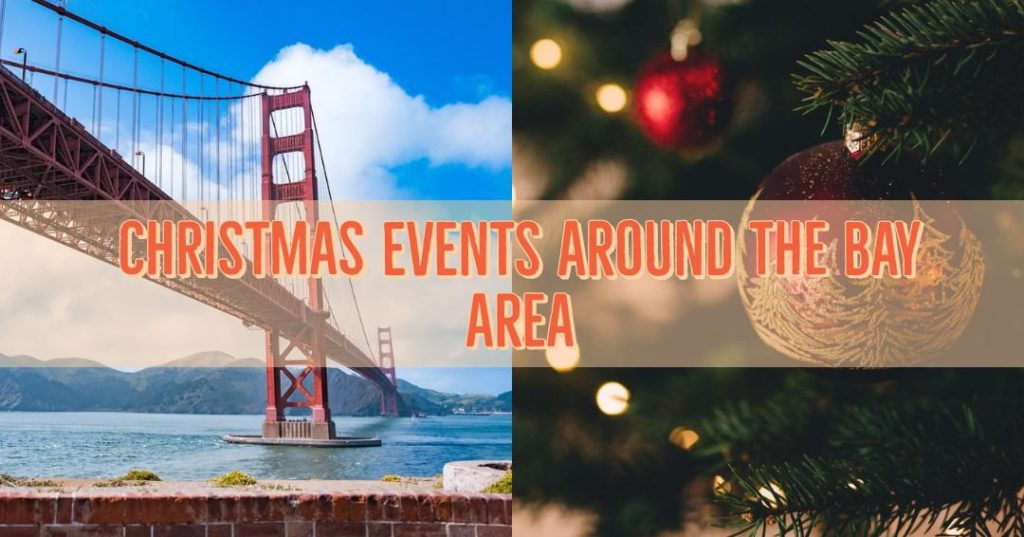 Christmas Events Around the Bay Area!